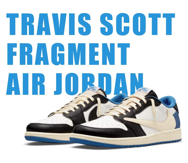 Fragment x Travis Scott x Air Jordan