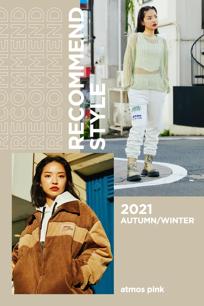 atmos pink 2021 AUTUMN/WINTER RECOMMEND STYLE