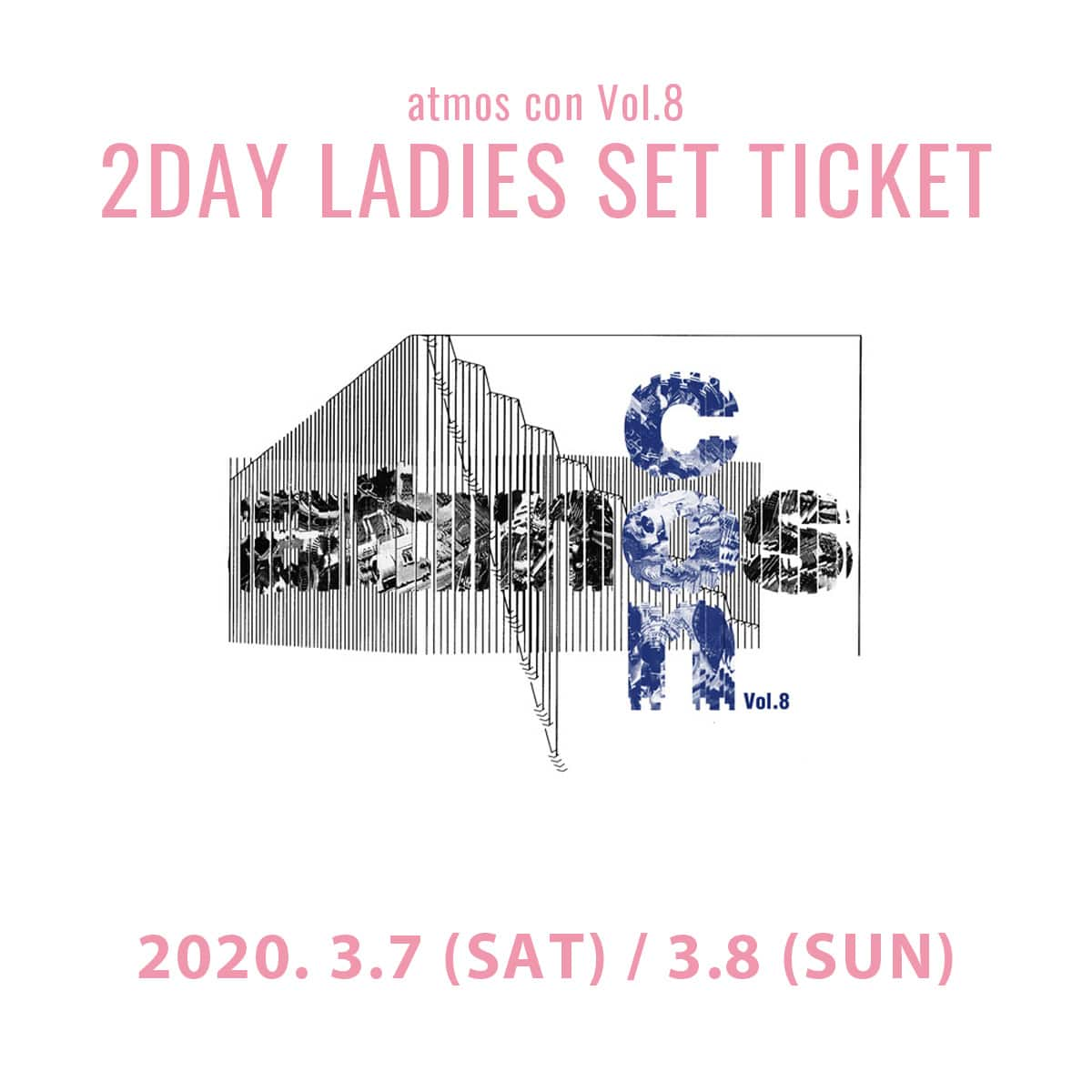 atmos con Vol.8 女性入場無料チケット(3月7、8日) 2DAY SET 20SP-S_photo_large
